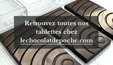 Retrouvez toutes vos tablettes chez Le Chocolat de poche